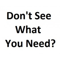 Don't See What You Need?